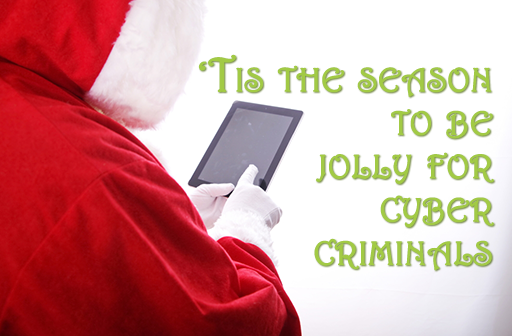 The season to be jolly for cyber criminals